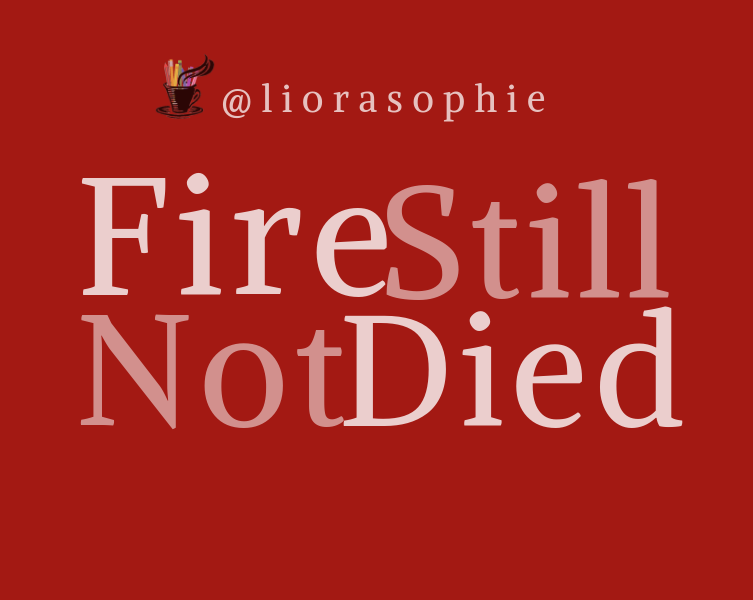 fire still not died