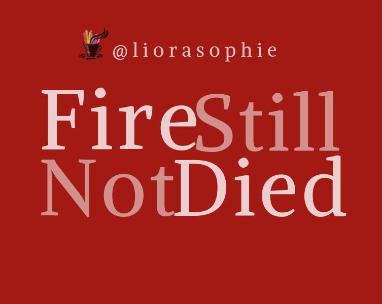 fire still not died